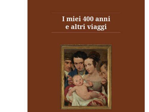 I miei 400 anni e altri viaggi